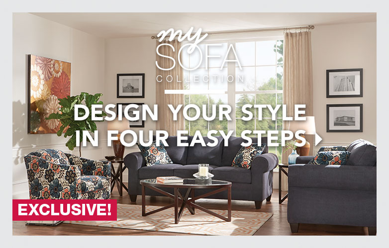 mySofa Collection. Design your style in four easy steps. Art Van exclusive!