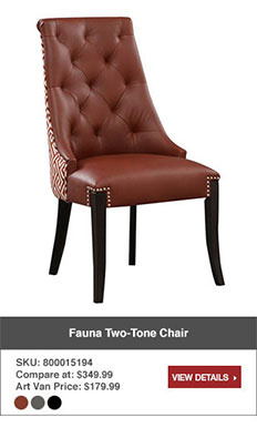 Fauna Two Tone Chair. SKU: 800015194. Compare at $349.99. Art Van Price $179.99. Avaliable in multiple colors. View details.