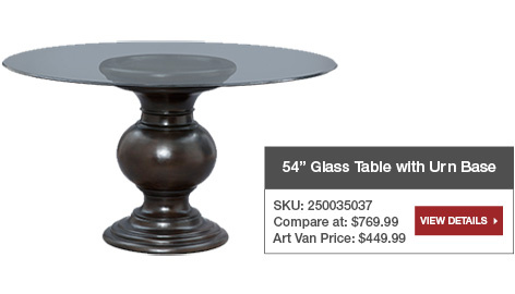 54 inch Glass Table with Urn Base. Sku: 250035037. Art Van Price: $449.99. View details.