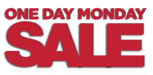 ONE DAY MONDAY SALE!