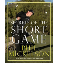 Phil Mickelson Secrets Of The Short Game Instructional Book