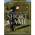 Booklegger Phil Mickelson Secrets Of The Short Game Instructional Book