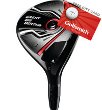 Great Big Bertha Fairway Wood