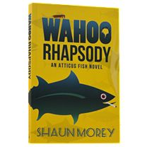 Wahoo Rhapsody: An Atticus Fish Novel