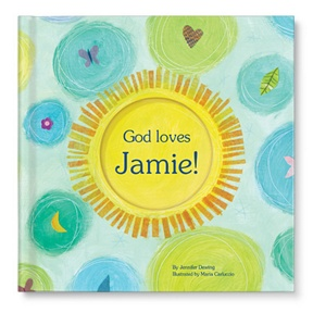 God Loves You! -- Personalized Children's Books