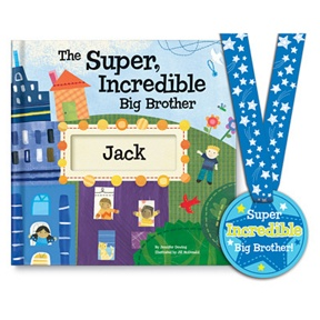 The Super, Incredible Big Brother -- Personalized Children's Books