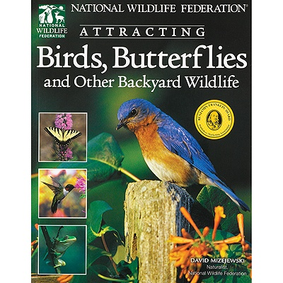 Attracting Birds, Butterflies and Other Backyard Wildlife - SIGNED