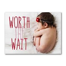 Worth the Wait - Photo Birth Announcement