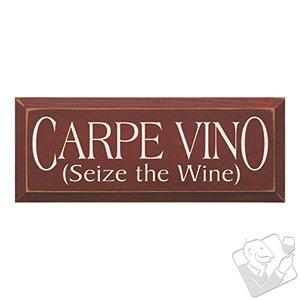 Carpe Vino (Seize the Wine) Sign