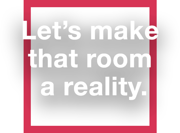 Let's make that room a reality.