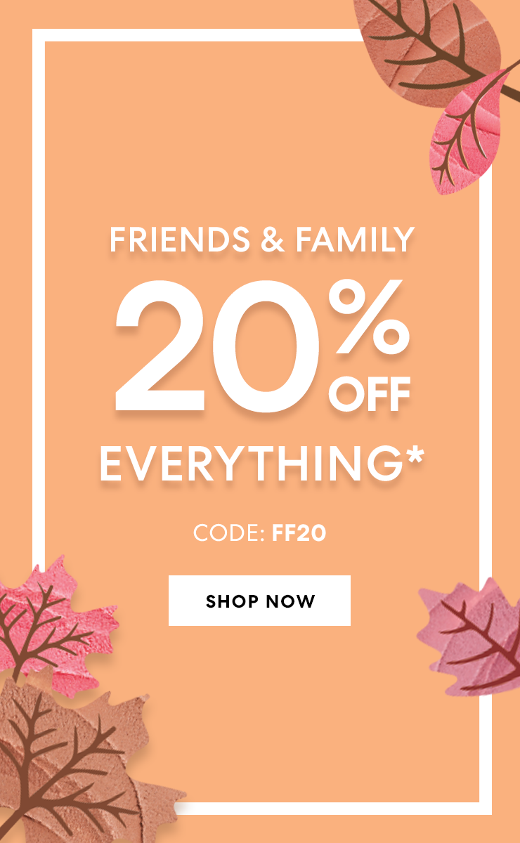 20% off everything. CODE:FF20
